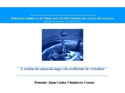 Presentación, Juan Carlos Chantrero Comes. - Xornada sobre a Lei 9/2010, do 4 de novembro, de Augas de Galicia